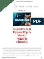 Parámetros de la Olympus TG para vídeo y fotografía submarina.pdf
