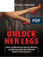 Attract Women Unlock Her Legs How to Effortlessly Attract Women and Become the Man Women Unlock Their Legs For (Dating Advice for Men to Attract Women) ( PDFDrive.com ).pdf