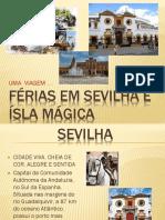 FERIAS EM SEVILHA E ISLA MAGICA