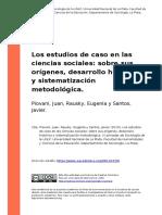 Piovani, Juan, Rausky, Eugenia y Sant (..) (2010). Los estudios de caso en las ciencias sociales sobre sus origenes, desarrollo historico (..)