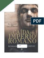 Adrian Goldsworthy - La caida del Imperio Romano
