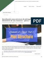 Escolhendo uma estrutura de plotagem _ Elementos de um romance - parte 2 _ Uma história bem contada