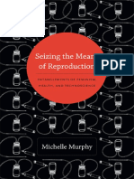 Michelle Murphy - Seizing the Means of Reproduction_ Entanglements of Feminism, Health, and Technoscience