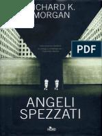 Angeli spezzati - Richard K. Morgan