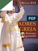 Bento XVI - Os Padres da Igreja - de Clemente Romano a Santo Agostinho.pdf · versão 1.pdf
