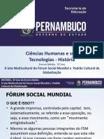 A luta multicultural do Fórum Social Mundial x o padrão cultural da globalização