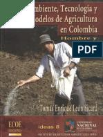 Medio ambiente tecnología y modelos de agricultura en Colombia - Tomas Enrique León Sicard