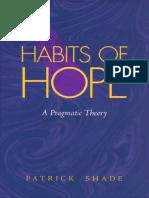 Patrick Shade - Habits of Hope_ A Pragmatic Theory