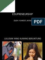 PPT EDUPRENEURSHIP PERT 1.pptx