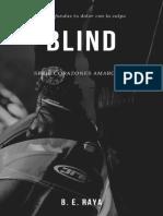 Blind (Corazones amargos 2)- B. E. Raya.pdf