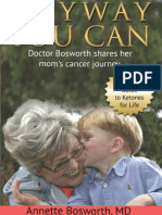 ANYWAY YOU CAN_ Doctor Bosworth shares her mom's cancer journey. A Beginners Guide to Ketones for Life by Annette Bosworth M.D R1.pdf