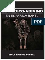 El Medico Adivino en el Africa - Jesus Fuentes Guerra