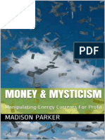 Parker, Madison - Money & Mysticism_ Manipulating Energy Currents for Profit