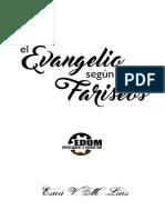 El Evangelio Segun Los Fariseos