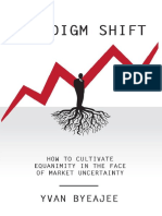 Yvan Byeajee - Paradigm Shift - How to Cultivate Equanimity in the Face of Market Uncertainty (2015)