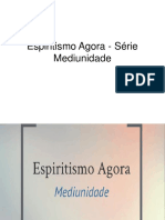 Espiritismo Agora - Série Mediunidade