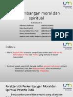 PERKEMBANGAN MORAL & SPIRITUAL KEL.6.