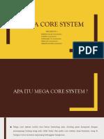 MEGA CORE SYSTEM
