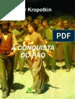A Conquista do Pão - Piotr Kropotkin.pdf