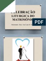 CELEBRAÇÃO LITURGIA DO MATRIMÔNIO