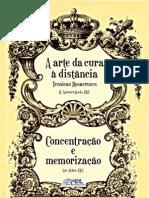 A ARTE DA CURA À DISTÂNCIA - TÉCNICAS ROZACRUZES & CONCENTRAÇÃO E MEMORIZAÇÃO - H. SPENCER LEWIS e SAR ALDEN - doc