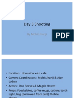Day 3 Shooting