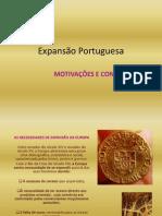 Expansão Portuguesa - Motivações e Condições