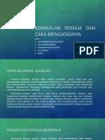 KENAKALAN_REMAJA_DAN_CARA_MENGATASINYA.pptx