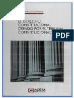 (© Gaceta Juridica S.A.) Luis Castillo Cordova - EL DERECHO CONSTITUCIONAL CREADO POR EL TRIBUNAL CONSTITUCIONAL (EDITADO - PERÚ)-© Gaceta Juridica S.A. (2019).pdf