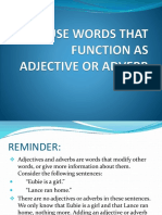 USE WORDS THAT FUNCTION AS ADJECTIVE OR ADVERB