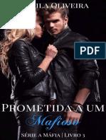 Camila Oliveira - A Máfia 03 - Prometida A Um Mafioso