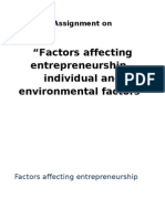 factors affecting entrpreneur Factors affecting entrepreneurship entrepreneurship is a complex phenomenon influenced by the interplay of a wide variety of factors the entrepreneurial activity at any time is dependent upon a complex and varying combination of economic, social, political, psychological and other factors.