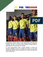 LA NUEVA PIEL TRICOLOR Finalmente se confirmó lo que se venía especulando hace días y fue presentada de manera oficial la nueva indumentaria de la Selección Colombia