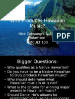 1 Who Makes Hawaiian Music Alex & Nick