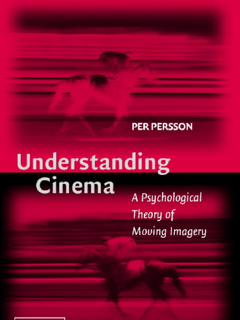 Understanding cinema a psychological theory of moving imag understanding cinema a psychological theory of moving imag psychology cognitive science mind fandeluxe Images