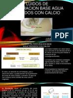 FLUIDOS DE PERFORACION BASE AGUA TRATADOS CON CALCIO. bueno.pptx