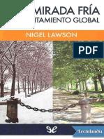 Lawson Nigel. Una mirada fria al calentamiento global.