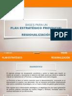 Presentación Bases para un Plan Estratégico Provincial - Regionalización. Por Santiago Montoya