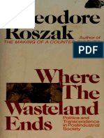 Theodore Roszak - Where The Wasteland Ends-  Politics and Transcendence in Postindustrial Society.pdf