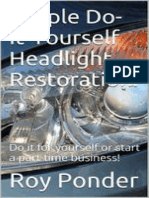 Simple Do-It-Yourself Headlight Restoration._ Do it for yourself or start a part-time business!