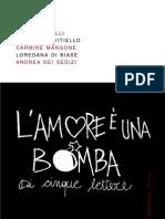 ROBERTO BELLI, DONATELLA VITIELLO, CARMINE MANGONE, LOREDANA DI BIASE, ANDREA DEI SEDIZI, L'amore è una bomba di cinque lettere, Maldoror Press, 2010