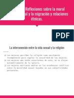 Ser mujer_ Reflexiones sobre la moral católica sexual y la migración y relaciones étnicas..pptx