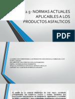 299168049-2-5-Normas-Actuales-Aplicables-a-Los-Productos-Asfalticos.pptx