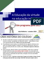 A Educação da virtude na educação infantil - Petrópolis - outubro 2016
