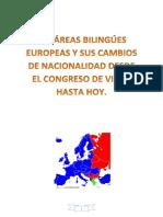 LAS ÁREAS BILINGÚES EUROPEAS Y SUS CAMBIOS DE NACIONALIDAD DESDE EL CONGRESO DE VIENA HASTA HOY