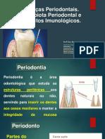 Aula 08- Doenças Periodontais. Microbiota Periodontal e Aspectos Imunológicos.pptx