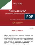 A Escola Cognitiva  - ESTRAGÉGIA