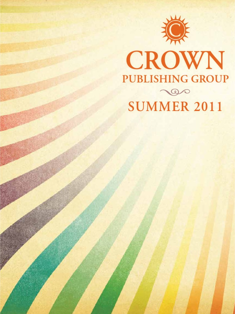 Crown publishing group catalog summer 2011 crown publishing crown publishing group catalog summer 2011 crown publishing group publishing fandeluxe Images