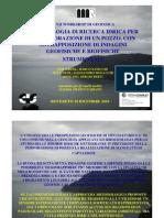 VII Workshop Di Geofisica-Metodologia Di Ricerca Idrica Per Perforazione Di Un Pozzo,Con Sovrapposizione Di Indagini Geofisiche e Biofisiche Strum en Tali