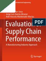 Management and Industrial Engineering Liliana Avelar-Sosa, Jorge Luis García-Alcaraz, Aidé Aracely Maldonado-Macías - Evaluation of Supply Chain Performance-Springer International Publishing (2019)